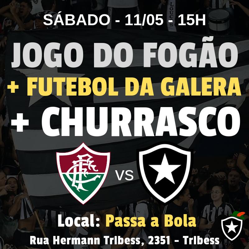Futebol da Galera + Churrasco + Jogo do Botafogo no Passa a Bola